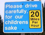 Please drive carefully, for our childrens sake